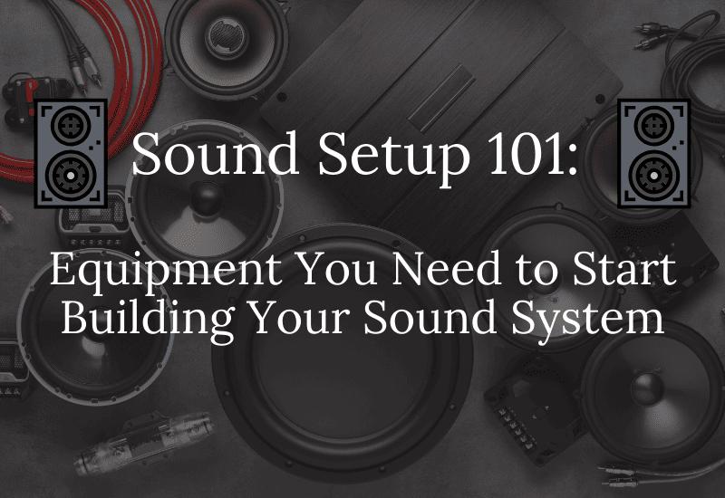Sound Setup 101